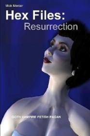 Hex Files Resurrection by Mick Mercer